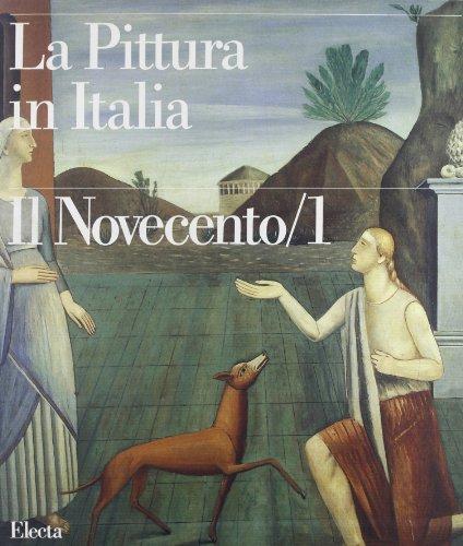 La Pittura in Italia : Il Novecento/1 (Two volumes): Clelia Ginetti (editor)