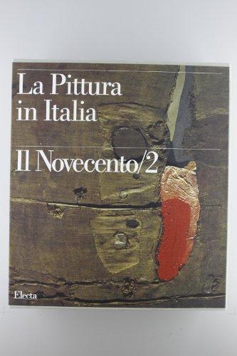 La Pittura in Italia : Il Novecento/2 (Two volumes): Carlo Pirovano (editor)