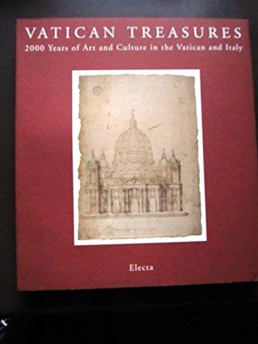 Vatican Treasures: 2000 Years of Art and Culture in the Vatican and Italy.