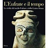 9788843543748: L'Eufrate e Il Tempo: Le Civilta Del Medio Eufrate e Della Gezira Siriana (Italian Edition)