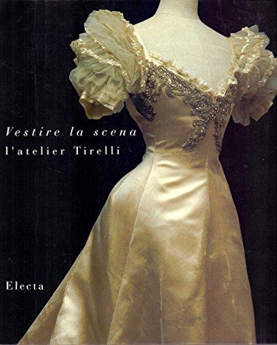 9788843544530: Vestire La Scena: l'Atelier Tirelli