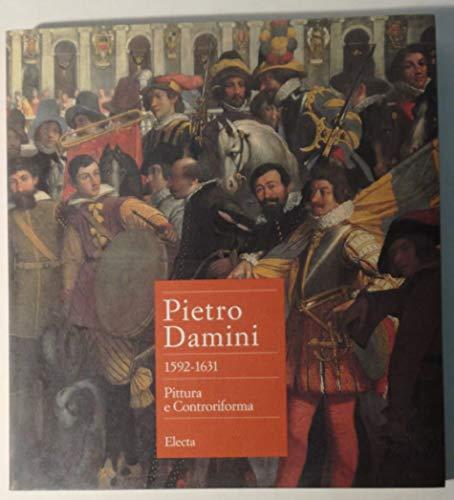 Pietro Damiani, 1592-1631. Pittura e Controriforma. Padova, Palazzo della Ragione, 15 maggio - 30 ...