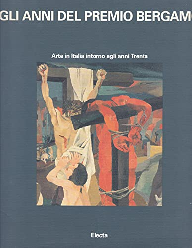 9788843546060: Gli anni del Premio Bergamo. Catalogo della mostra (Bergamo, 1993)