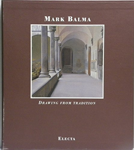 Mark Balma : Drawing from Tradition - A Catalogue of Frescoes, Paintings and Drawings: Eliasoph, ...