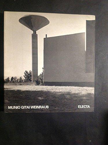 Munio Gitai Weinraub Bauhaus Architect in Eretz Israel: Ingersoll, Richard