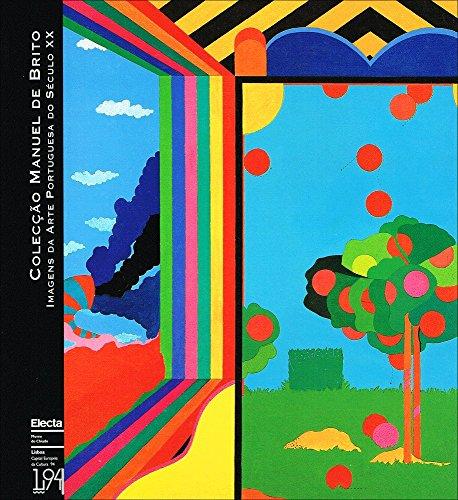 COLECCAO MANUEL DE BRITO. IMAGENS DA ARTE PORTUGUESA DO SECULO XX. EXPO 98. MUSEU DO CHIADO. 16/11/1994-31/12/1994. [DE SOUZA-CARDOSO. VIANA. SMITH. SOARES. POSSOZ. ELOY. BOTELHO. MANTA. NEGREIROS. POMAR. DIONISIO. GOMES. RESENDE. PINTO. RIBEIRO. ETC.].