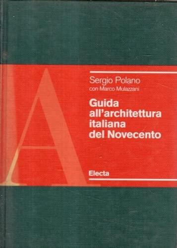 Guida All'Architettura Italiana Del Novecento (Italian Edition) (8843549316) by Polano, Sergio