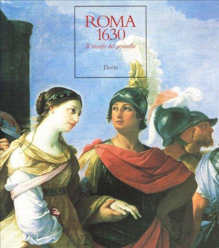 9788843550470: Roma 1630: Il Trionfo Del Pennello (French and Italian Edition)