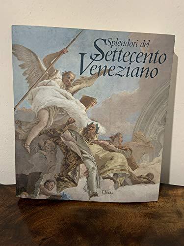 9788843551415: Splendori Del Settecento Veneziano
