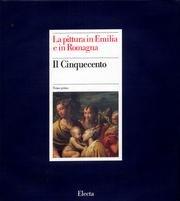 9788843551446: Pittura in Emilia e in Romagna: Il Cinquecento I (Italian Edition)