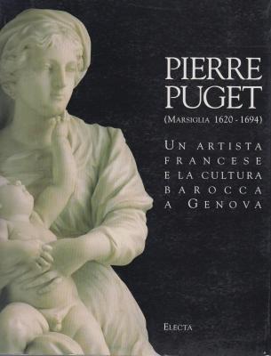 Pierre Puget: (Marsiglia 1620-1694) Un Artista Francese: Bresc-Bautier, Genevieve;Italy;Centre de