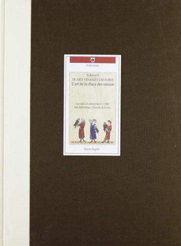9788843552177: Federico II. De arte venandi cum avibus. L'art de la chasse des oiseaux. Ediz. illustrata