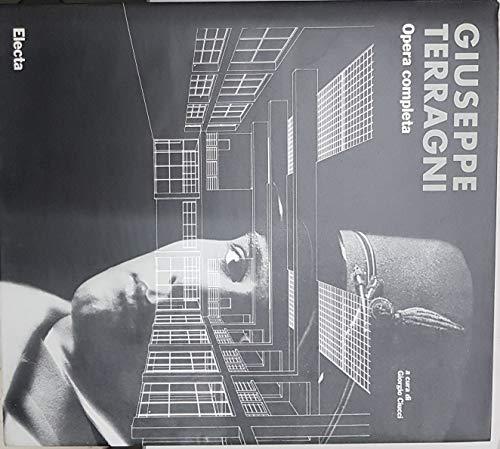 Giuseppe Terragni: Opera completa (Italian Edition) (9788843552979) by Giorgio Ciucci