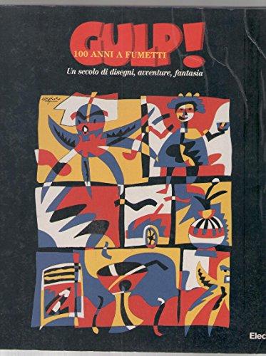 9788843555291: Gulp! 100 anni a fumetti. Catalogo della mostra (Ferrara, 1996)