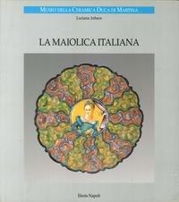 9788843555826: La maiolica italiana (Italian Edition)