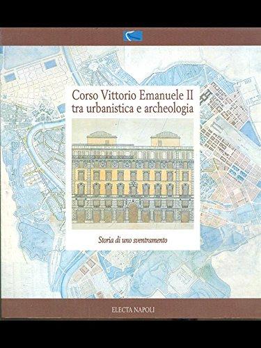 9788843556434: Corso Vittorio Emanuele II tra urbanistica e archeologia (Roma, 1997) (Electa Napoli. Cataloghi di mostra)