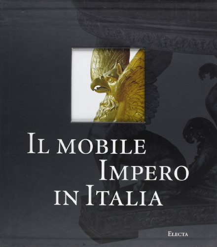 9788843557660: Il Mobile Impero in Italia: Arredi E Decorazioni D'Interni Dal 1800Al 1843 (Repertori d'arti decorative) (Italian Edition)