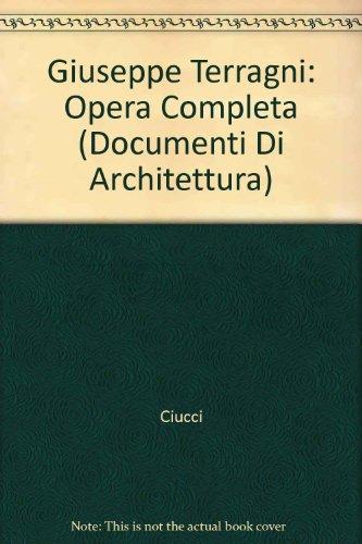 Giuseppe Terragni: Opera Completa (Documenti Di Architettura) (Italian Edition) (9788843557820) by Giorgio Ciucci