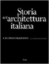 Storia dell architettura italiana. Il secondo Cinquecento