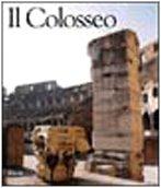 Il Colosseo ( Centri e Monumenti dell'Antichità: Gabucci Ada a