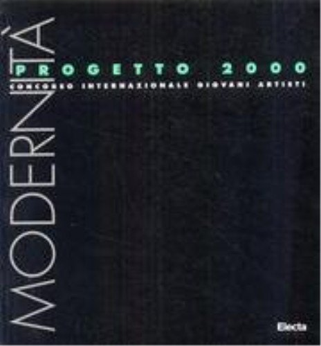 9788843559350: Modernità Progetto 2000. Concorso internazionale giovani artisti.