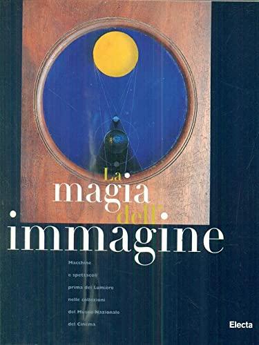 La magia dell'immagine: Macchine e spettacoli prima