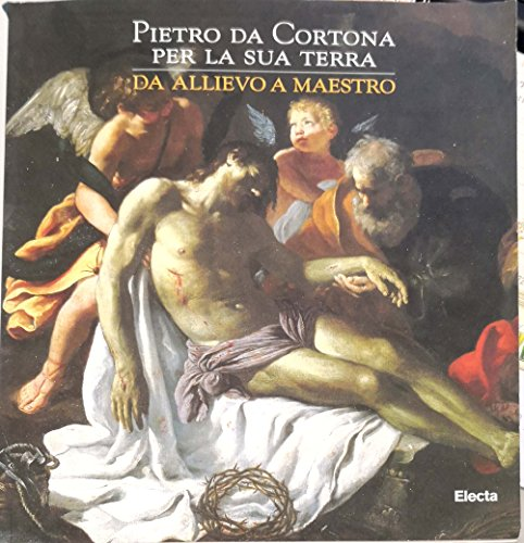9788843559657: Pietro da Cortona. Per la sua terra. Da allievo a maestro