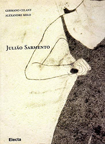 Julião Sarmento: Celant, Germano; Alexandre Melo