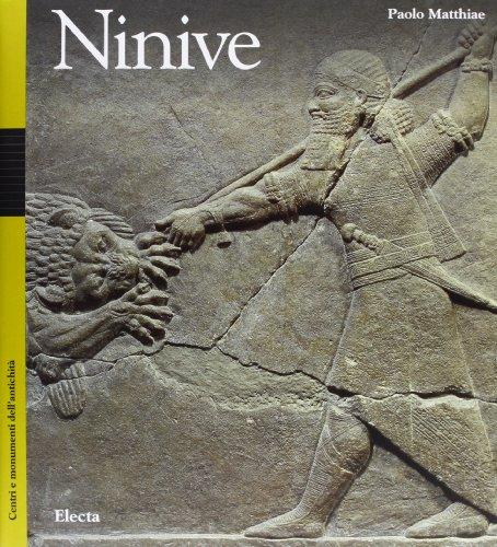 Ninive (Centri e monumenti dell'antichita) (Italian Edition) (8843562088) by Paolo Matthiae