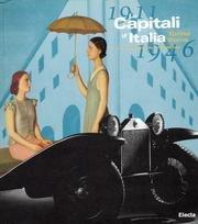 9788843562701: Le capitali d'Italia: Torino, Roma 1911-1946 : arti, produzione, spettacolo (Italian Edition)