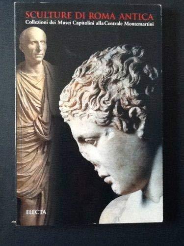 Sculture di Roma antica: Collezioni dei Musei capitolini alla Centrale Montemartini (Italian Edition) (8843563610) by Italy) Musei capitolini (Rome