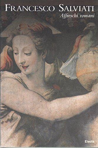 9788843564361: Francesco Salviati: Affreschi romani (Italian Edition)