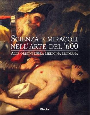 9788843565238: Scienza e miracoli nell'arte del '600: Alle origini della medicina moderna (Italian Edition)
