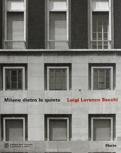 Milano dietro le quinte. Luigi Lorenzo Secchi