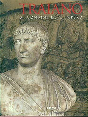 9788843566761: Traiano: Ai confini dell'impero (Italian Edition)