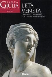 9788843566815: Santa Giulia. Museo della città di Brescia. L'età veneta. Ediz. illustrata