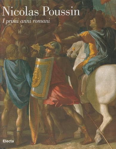 Nicolas Poussin: I Primi Anni Romani (Italian Edition) (9788843567553) by Nicolas Poussin