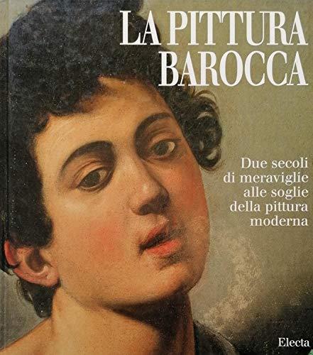 9788843567614: Capolavori Dell'Arte: LA Pittura Barocca (Italian Edition)