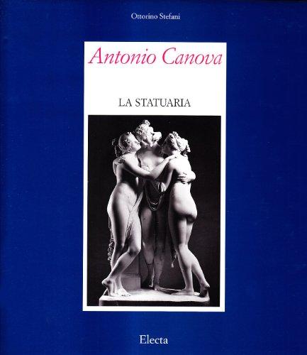 Antonio Canova La statuaria: Stefani, Ottorino