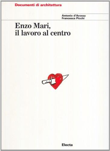 9788843569298: Enzo Mari. Il lavoro al centro. Ediz. illustrata (Documenti di architettura)