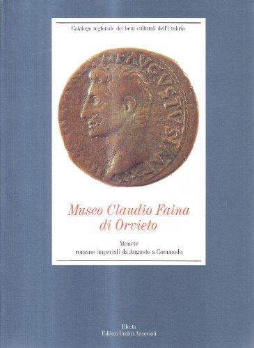 9788843570300: Museo Claudio Faina di Orvieto. Monete romane imperiali da Augusto a Commodo. Ediz. illustrata