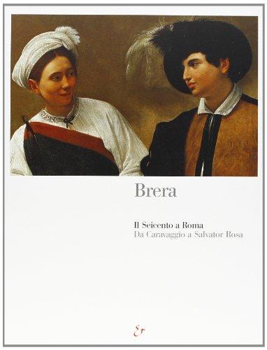 Brera: Il Seicento a Roma : da: Guarino, S.