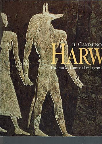 Il cammino di Harwa. L'uomo di fronte: Catalogo della Mostra: