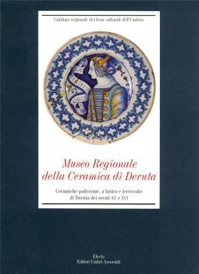 9788843571833: Museo Regionale Della Ceramica Di Deruta: Ceramiche ...