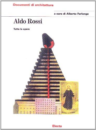 Aldo Rossi: Tutte le opere (Documenti di architettura) (Italian Edition): Rossi, Aldo