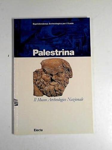Palestrina. Il Museo archeologico nazionale (Soprintendenza archeologica: Sandra Gatti; Nadia