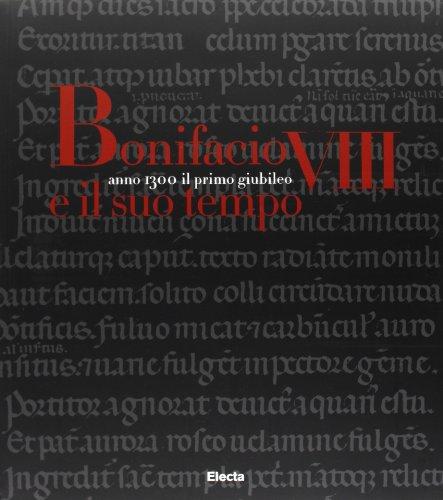 9788843573790: Bonifacio VIII e il suo tempo. Anno 1300. Il primo giubileo