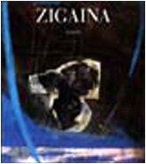 Zigaina. Opere 1947-2000: ZIGAINA - Pirovano Carlo (a cura di)