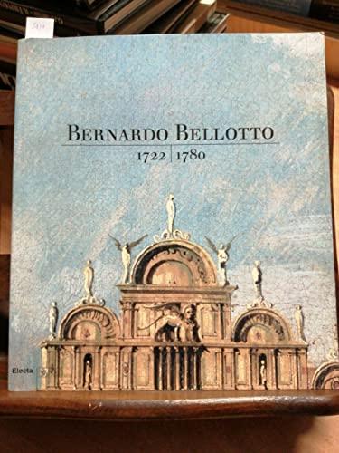 Bernardo Bellotto (1722-1780) (Cataloghi di mostre): Kowalczyk, M. Da