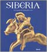 Siberia: Gli Uomini Dei Fiumi Ghiacciati: Arbore-Popescu, Grigore;Alekseev, A. IU;Piotrovskii, IU ...